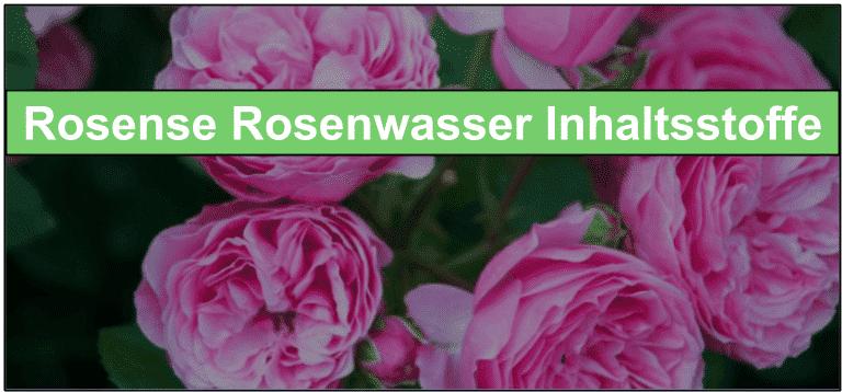 Rosense Rosenwasser Inhaltsstoffe
