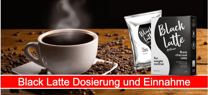 Black Latte Dosierung und Einnahme