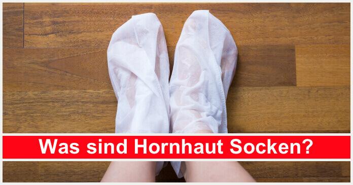 Was sind Hornhaut Socken