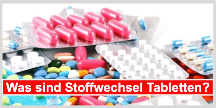 Was sind Stoffwechsel Tabletten