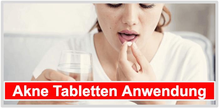 Akne Tabletten Anwendung Einnahme Dosierung