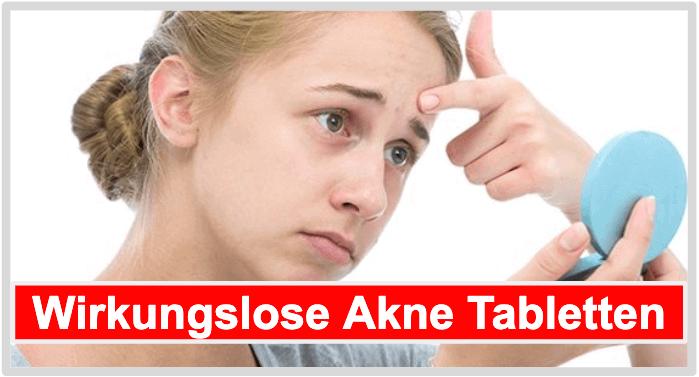 Wirkungslose Akne Tabletten