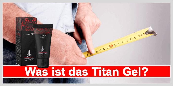 Was ist das Titan Gel