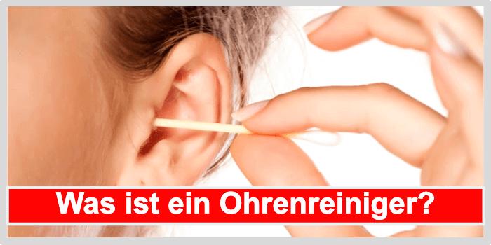 Was ist ein Ohrenreiniger