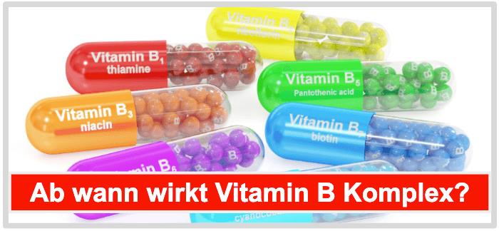 Ab wann wirkt Vitamin B Komplex