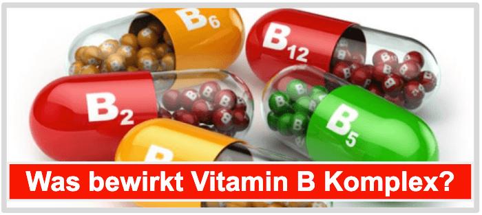 Vitamin B Komplex Wirkung Wirkstoff